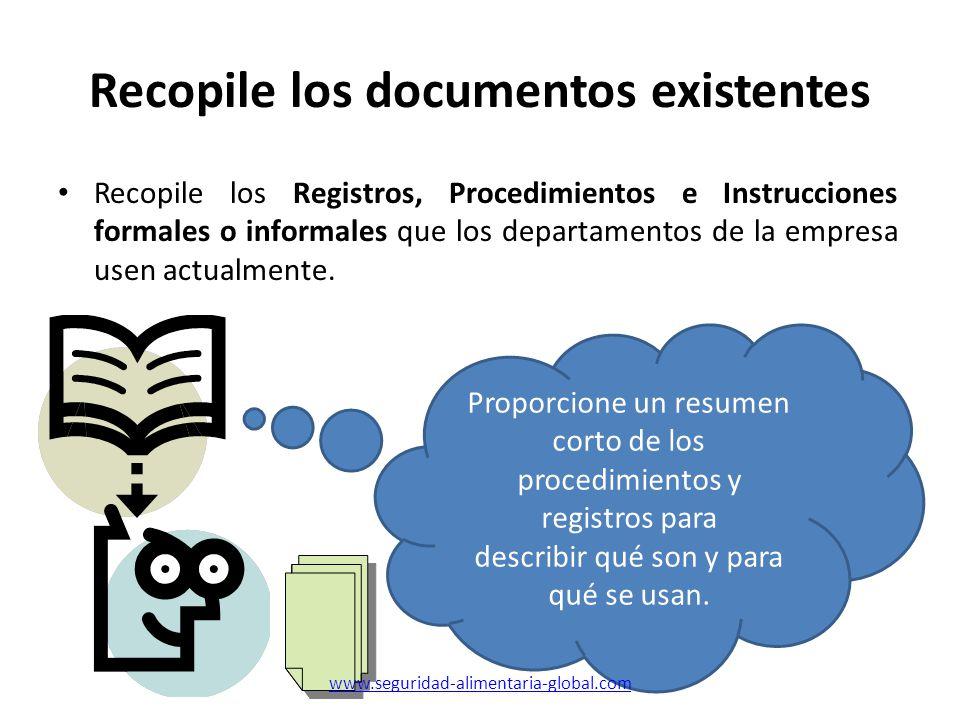 Recopile los documentos existentes Recopile los Registros, Procedimientos e Instrucciones formales o informales que los departamentos de la empresa us