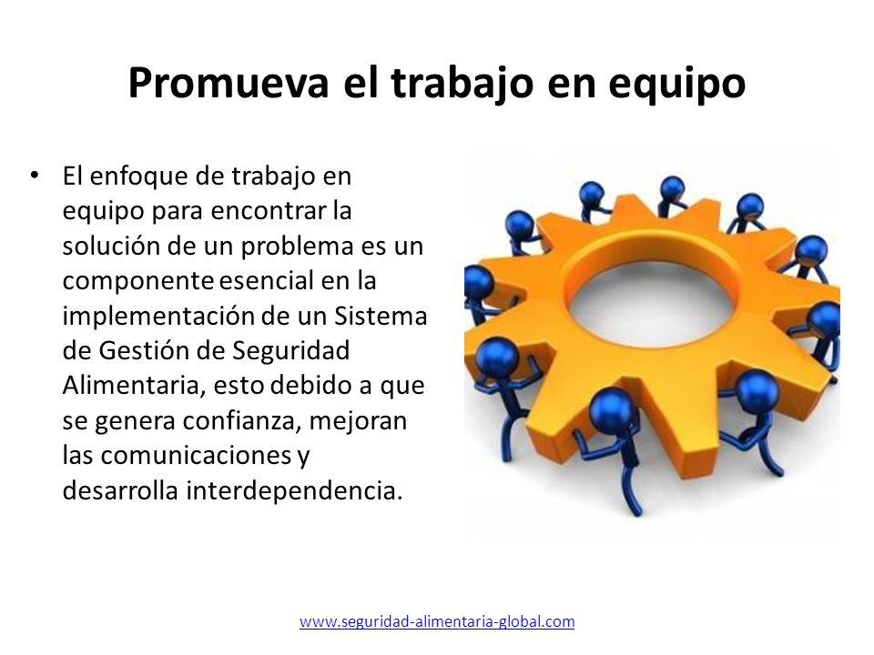 Promueva el trabajo en equipo El enfoque de trabajo en equipo para encontrar la solución de un problema es un componente esencial en la implementación