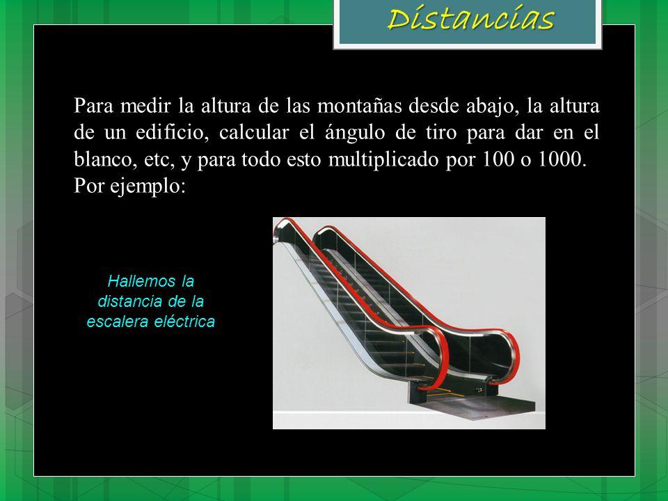 Distancias x La escalera forma un rectángulo, teniendo a un cateto como base, al otro como altura y a la hipotenusa como la distancia.