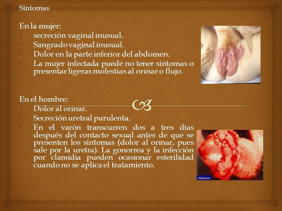 Síntomas En la mujer: secreción vaginal inusual. secreción vaginal inusual. Sangrado vaginal inusual. Sangrado vaginal inusual. Dolor en la parte infe