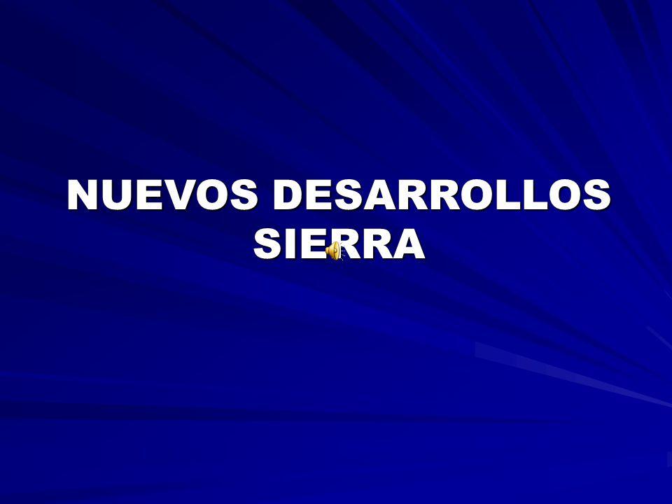 NUEVOS DESARROLLOS SIERRA