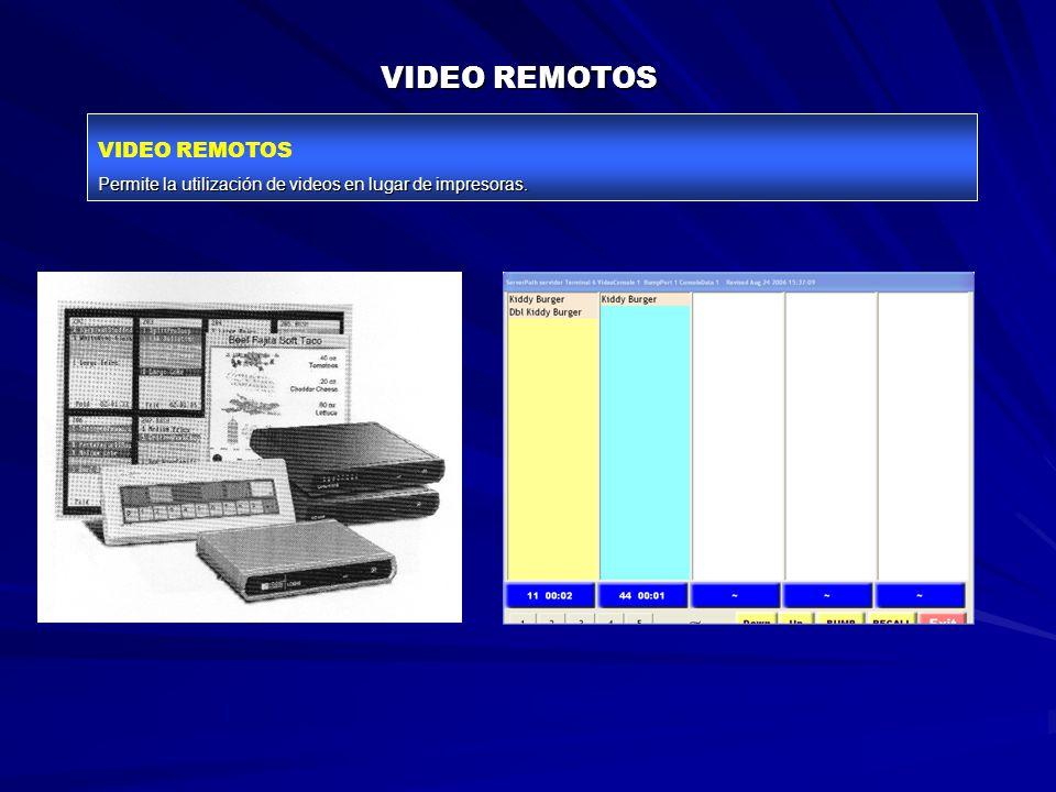 VIDEO REMOTOS Permite la utilización de videos en lugar de impresoras.
