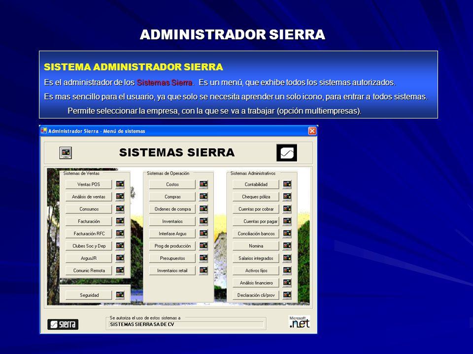 ADMINISTRADOR SIERRA SISTEMA ADMINISTRADOR SIERRA Es el administrador de los Sistemas Sierra.
