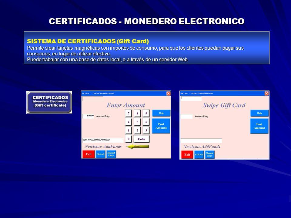 CERTIFICADOS - MONEDERO ELECTRONICO SISTEMA DE CERTIFICADOS (Gift Card) Permite crear tarjetas magnéticas con importes de consumo, para que los clientes puedan pagar sus consumos, en lugar de utilizar efectivo.