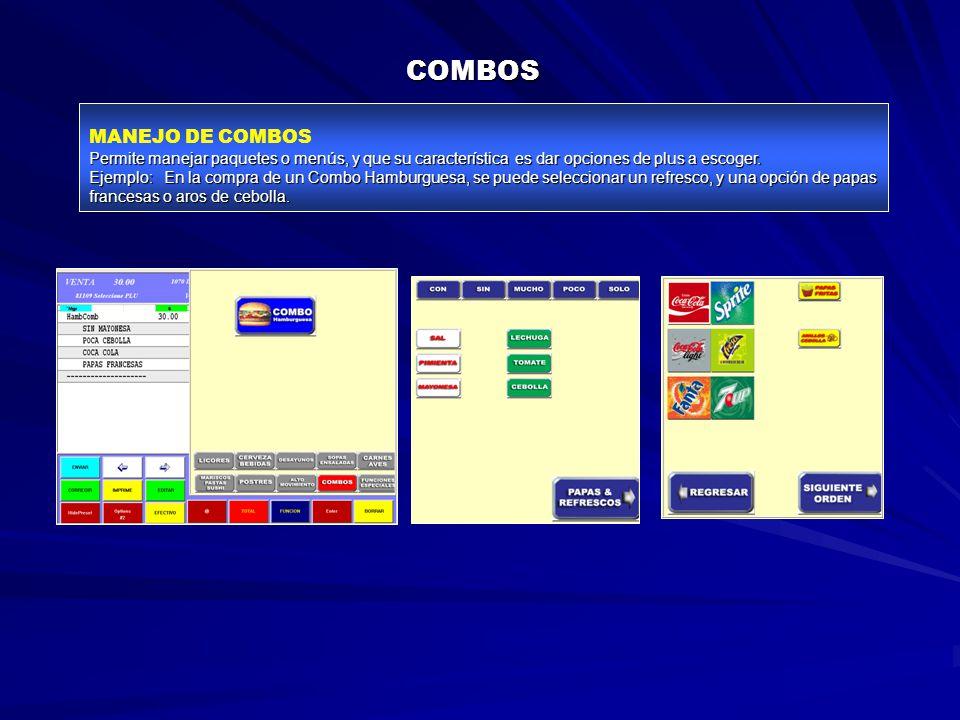 COMBOS MANEJO DE COMBOS Permite manejar paquetes o menús, y que su característica es dar opciones de plus a escoger.