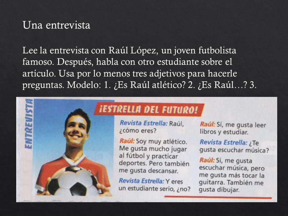 Lee la entrevista con Raúl López, un joven futbolista famoso.