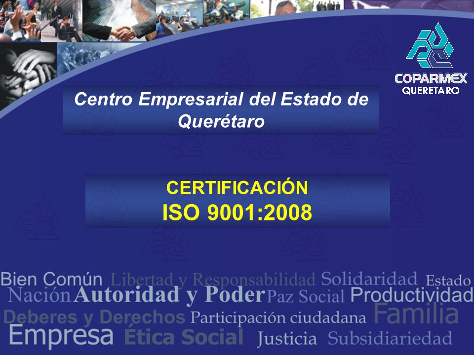 Centro Empresarial del Estado de Querétaro CERTIFICACIÓN ISO 9001:2008