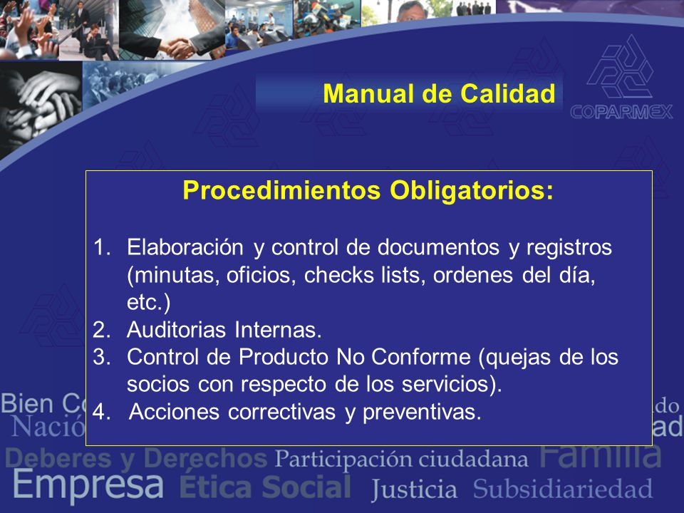 Manual de Calidad Procedimientos Obligatorios: 1.Elaboración y control de documentos y registros (minutas, oficios, checks lists, ordenes del día, etc.) 2.Auditorias Internas.
