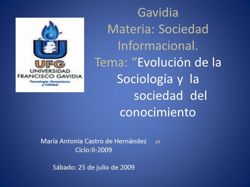 Universidad Francisco Gavidia Materia: Sociedad Informacional.