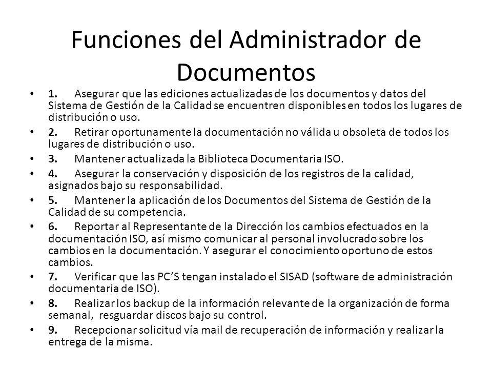 Funciones del Administrador de Documentos 1. Asegurar que las ediciones actualizadas de los documentos y datos del Sistema de Gestión de la Calidad se
