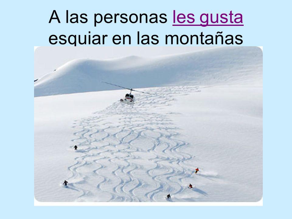 A las personas les gusta esquiar en las montañas