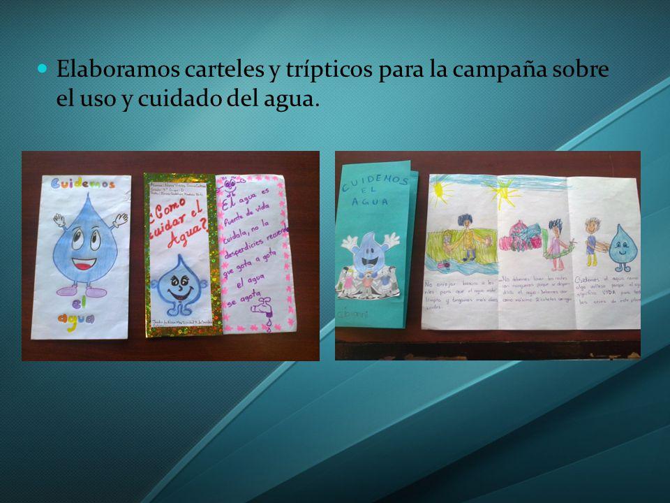 Elaboramos carteles y trípticos para la campaña sobre el uso y cuidado del agua.