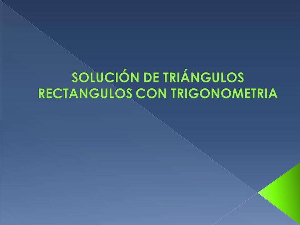  La trigonometría se refiere a la medida de los lados y los ángulos de un triángulo.