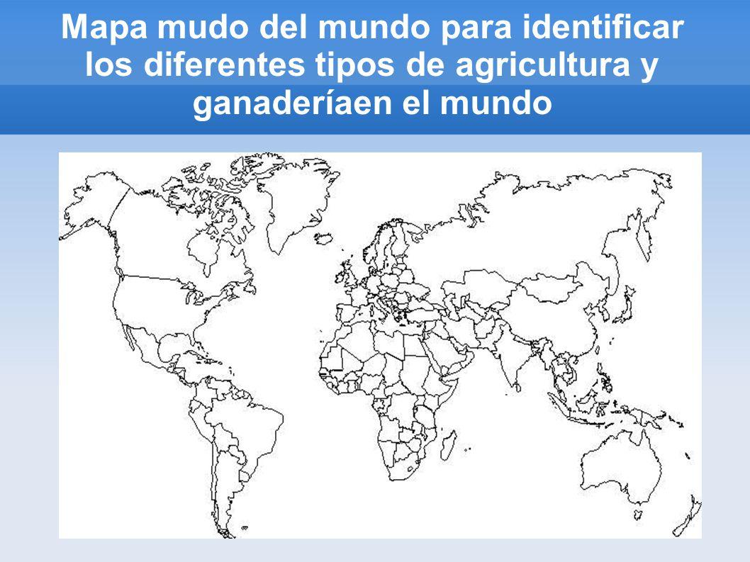 Mapa mudo del mundo para identificar los diferentes tipos de agricultura y ganaderíaen el mundo