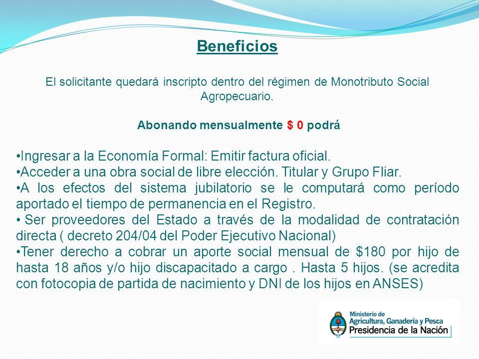 Beneficios El solicitante quedará inscripto dentro del régimen de Monotributo Social Agropecuario.