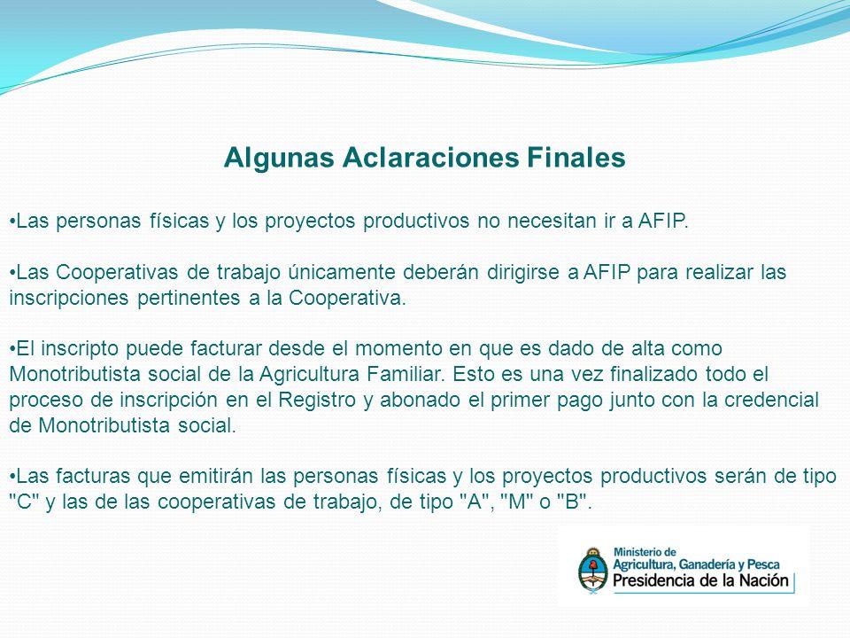 Algunas Aclaraciones Finales Las personas físicas y los proyectos productivos no necesitan ir a AFIP.