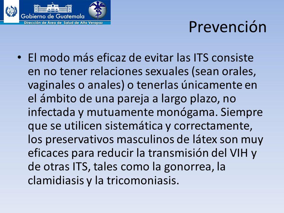 Prevención El modo más eficaz de evitar las ITS consiste en no tener relaciones sexuales (sean orales, vaginales o anales) o tenerlas únicamente en el ámbito de una pareja a largo plazo, no infectada y mutuamente monógama.