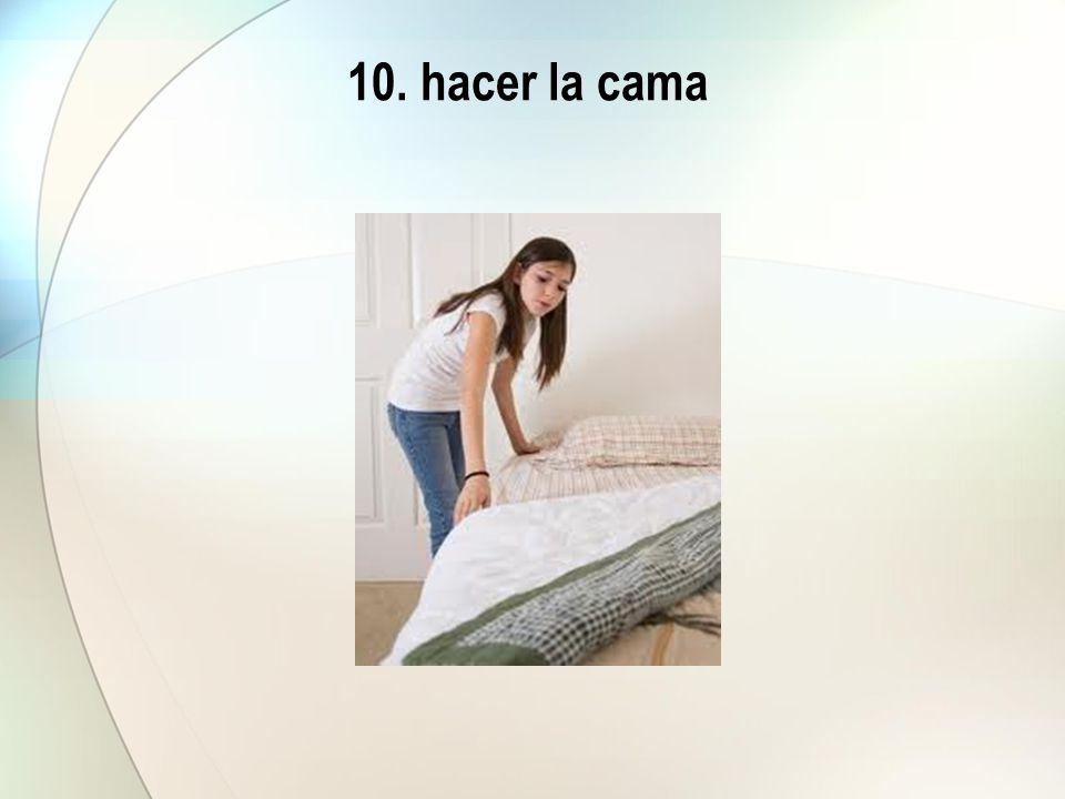 10. hacer la cama