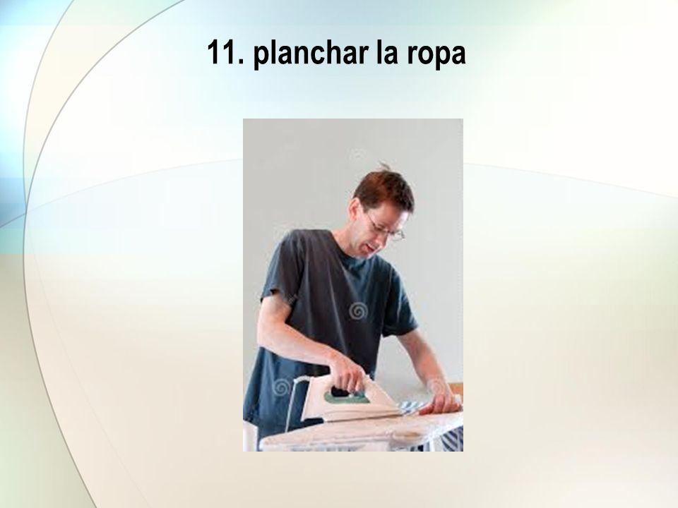 11. planchar la ropa