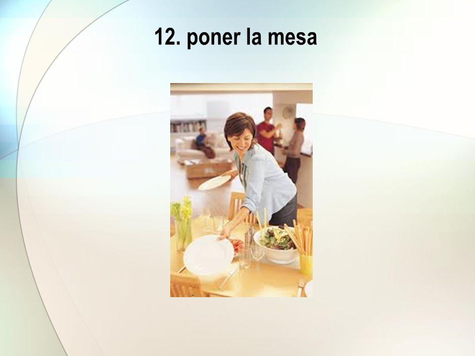 12. poner la mesa