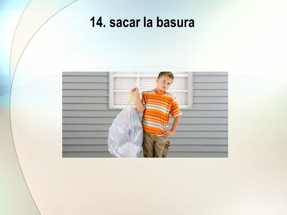 14. sacar la basura