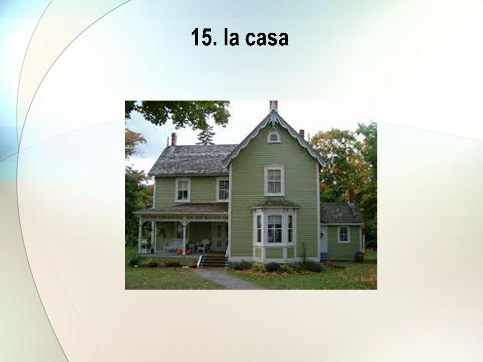 15. la casa
