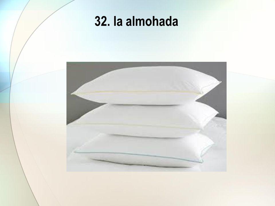 32. la almohada