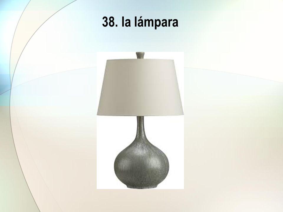 38. la lámpara