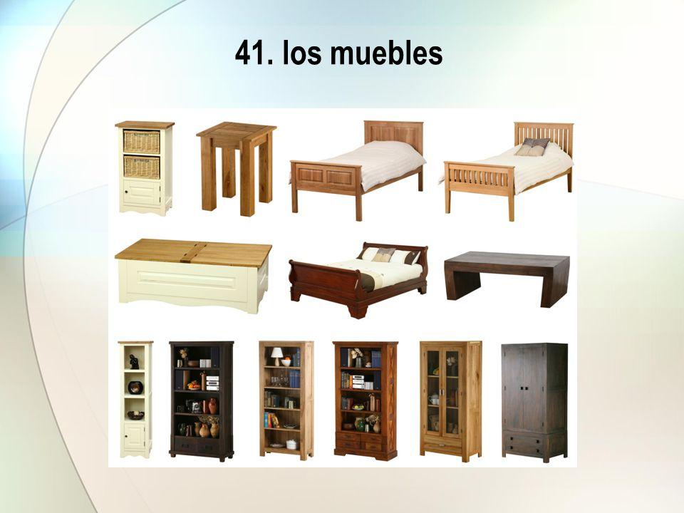 41. los muebles