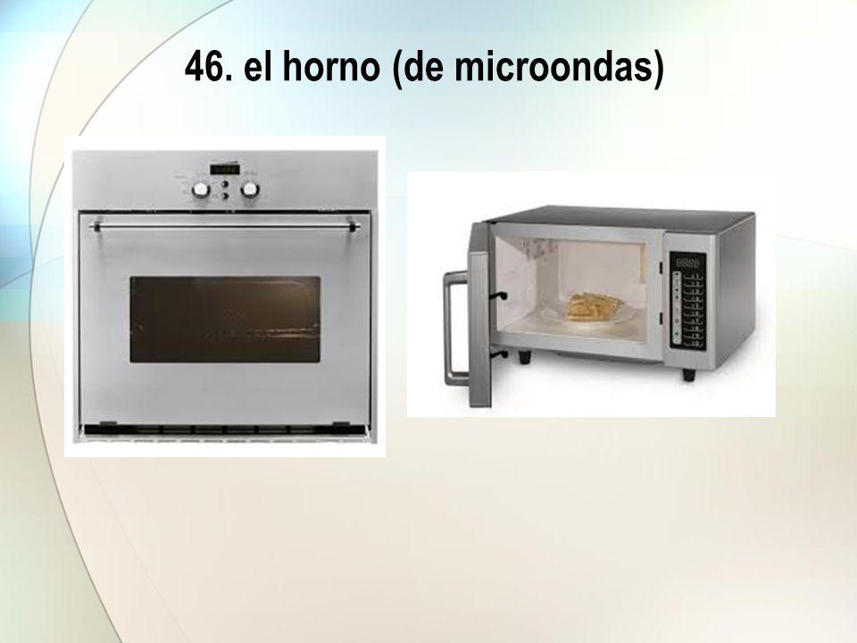 46. el horno (de microondas)