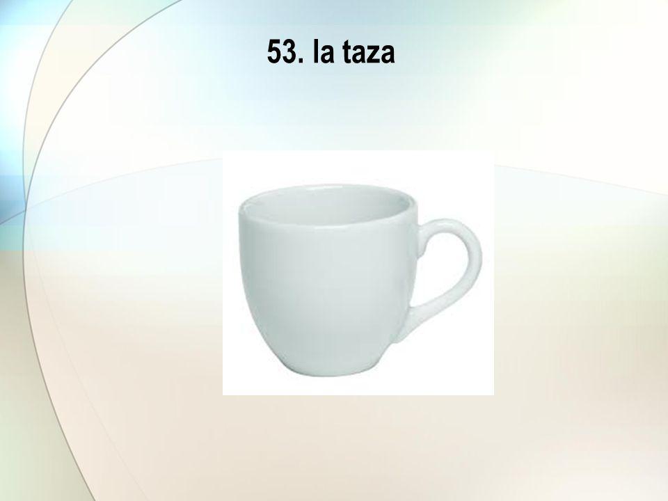 53. la taza