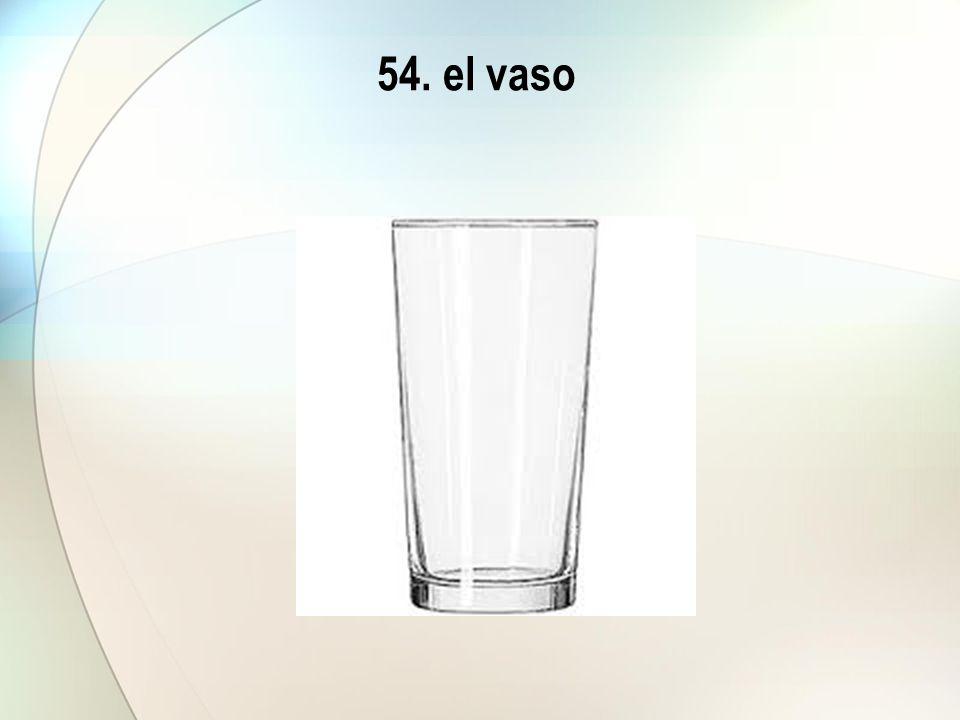 54. el vaso