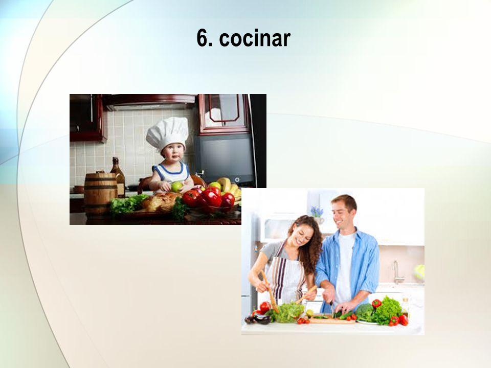 7. hacer quehaceres domésticos
