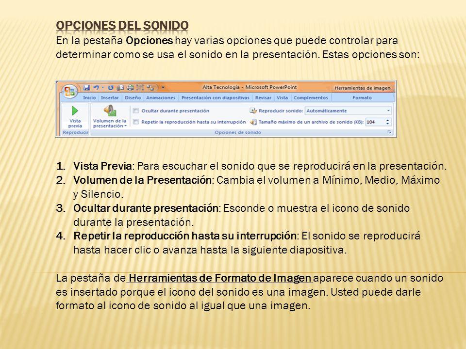 En la pestaña Opciones hay varias opciones que puede controlar para determinar como se usa el sonido en la presentación.