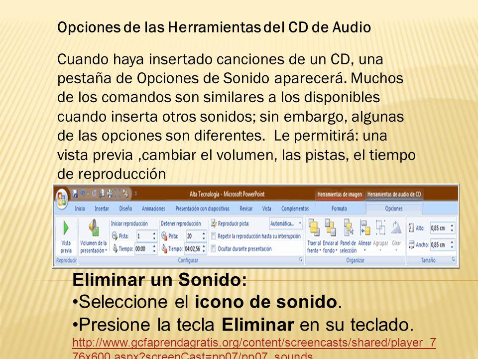 Opciones de las Herramientas del CD de Audio Cuando haya insertado canciones de un CD, una pestaña de Opciones de Sonido aparecerá.