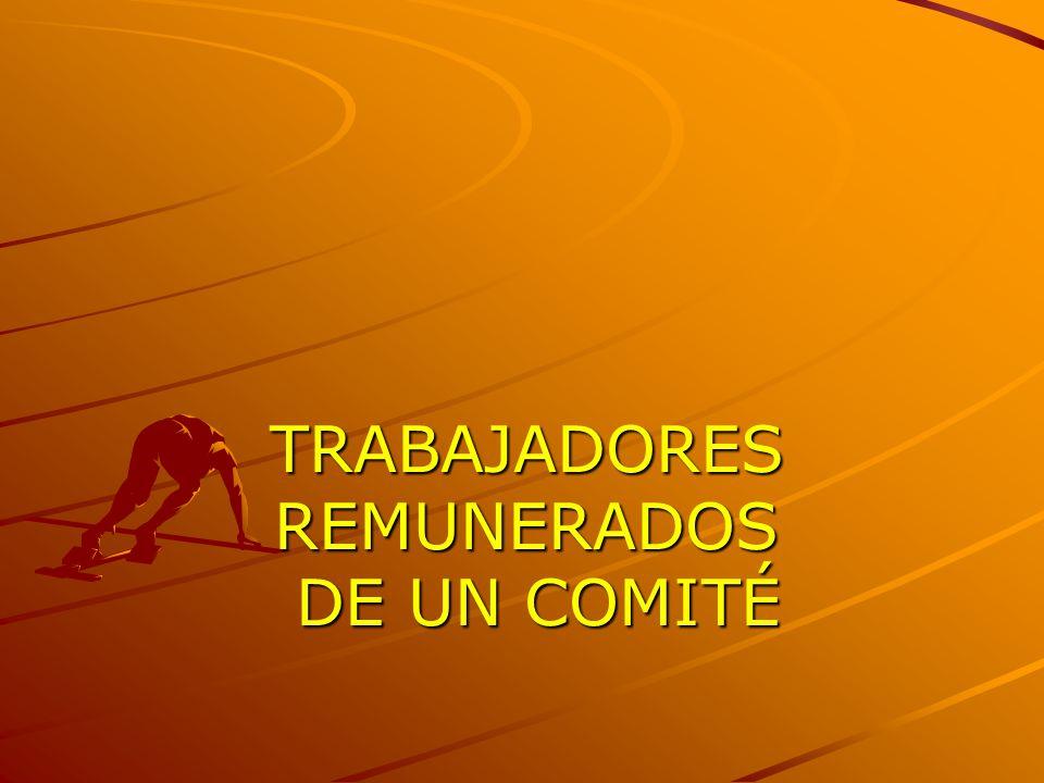 TRABAJADORES REMUNERADOS DE UN COMITÉ