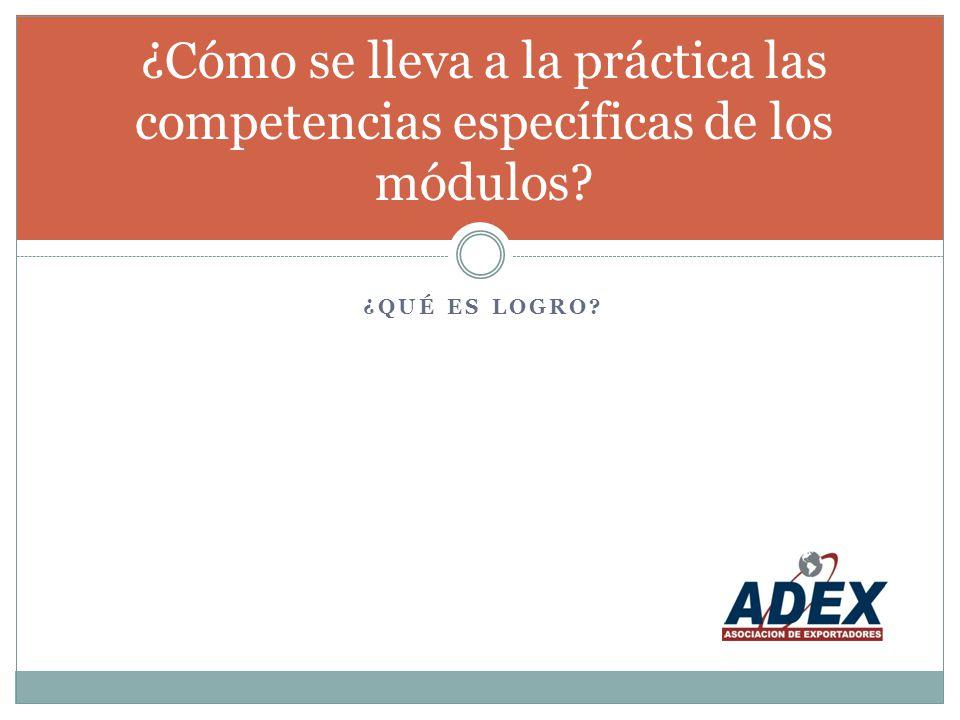 ¿QUÉ ES LOGRO? ¿Cómo se lleva a la práctica las competencias específicas de los módulos?