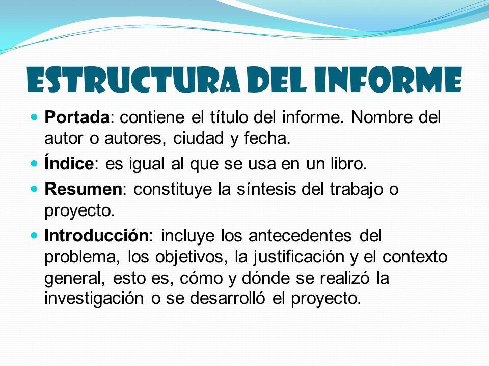 Estructura del informe Portada: contiene el título del informe.