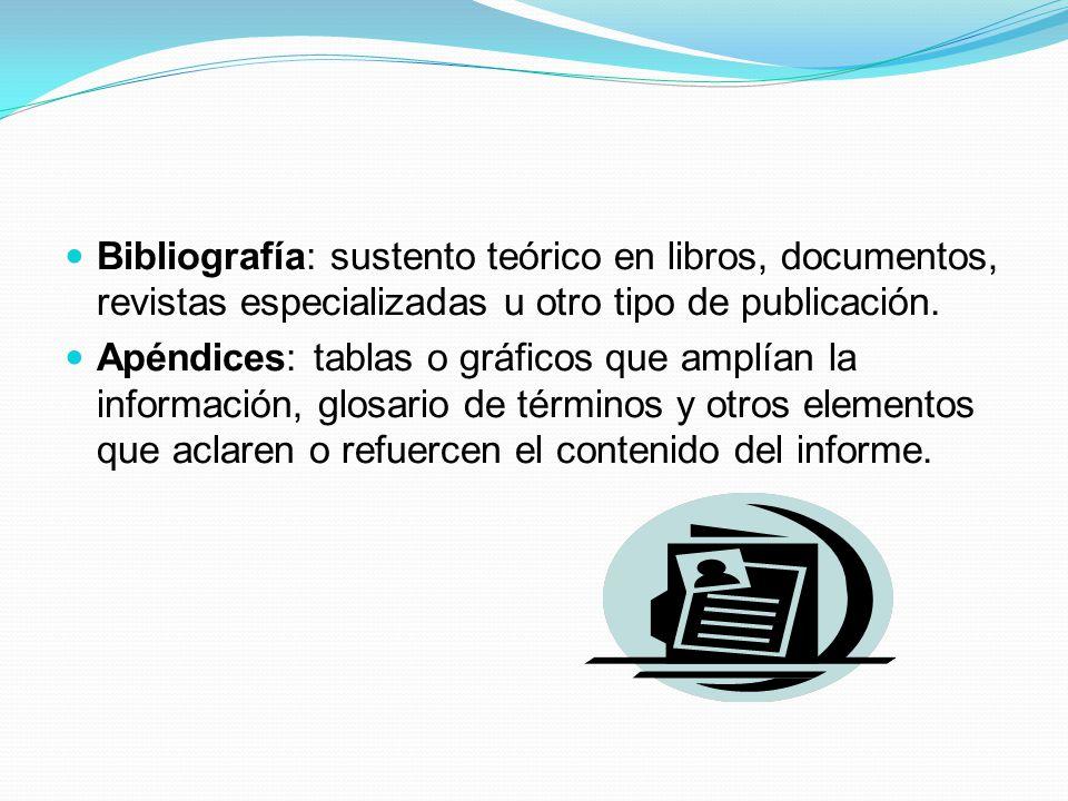 Bibliografía: sustento teórico en libros, documentos, revistas especializadas u otro tipo de publicación.