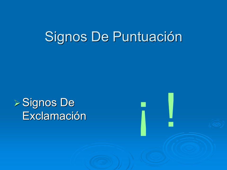 Signos De Puntuación  Signos De Exclamación ¡ !
