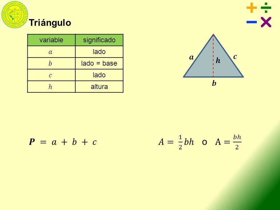 variablesignificado lado lado = base lado altura