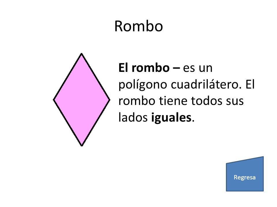 Rombo El rombo – es un polígono cuadrilátero. El rombo tiene todos sus lados iguales. Regresa