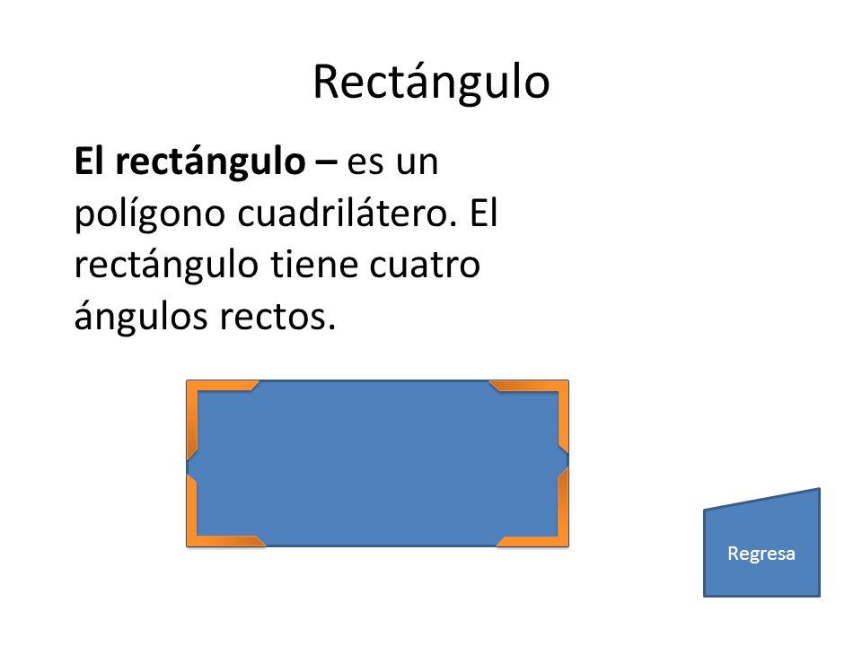 Rectángulo El rectángulo – es un polígono cuadrilátero. El rectángulo tiene cuatro ángulos rectos. Regresa