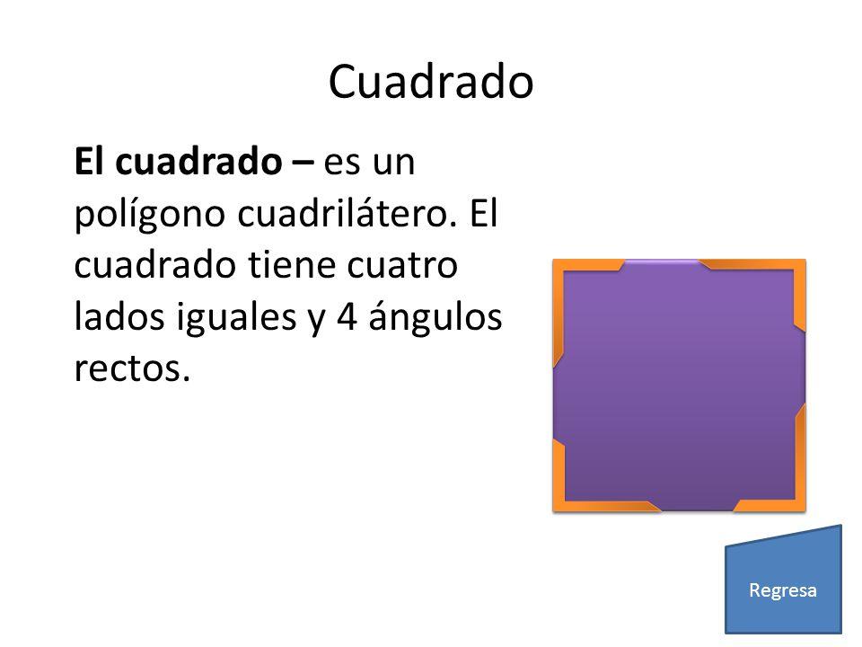 Cuadrado El cuadrado – es un polígono cuadrilátero. El cuadrado tiene cuatro lados iguales y 4 ángulos rectos. Regresa