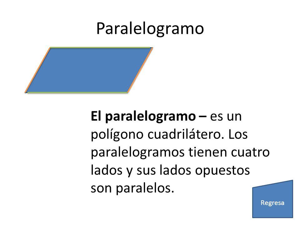 Paralelogramo El paralelogramo – es un polígono cuadrilátero. Los paralelogramos tienen cuatro lados y sus lados opuestos son paralelos. Regresa