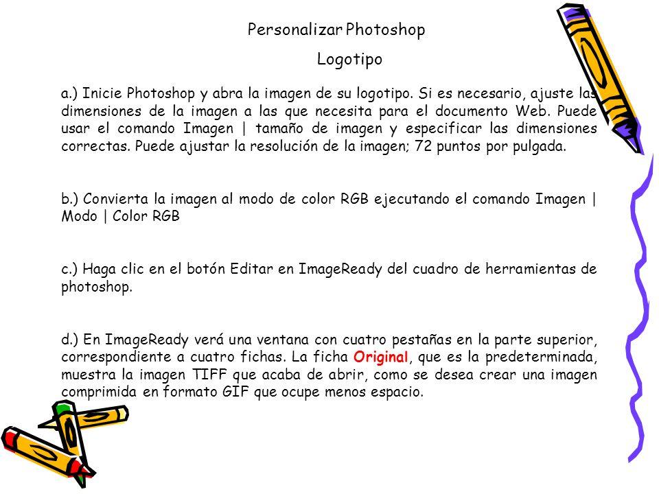 Personalizar Photoshop Logotipo a.) Inicie Photoshop y abra la imagen de su logotipo.