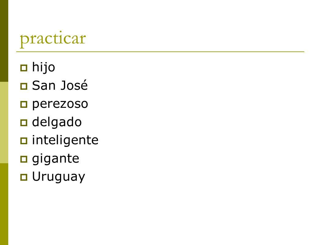practicar  hijo  San José  perezoso  delgado  inteligente  gigante  Uruguay