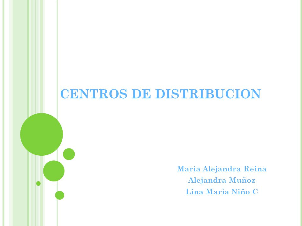 CENTROS DE DISTRIBUCION María Alejandra Reina Alejandra Muñoz Lina María Niño C
