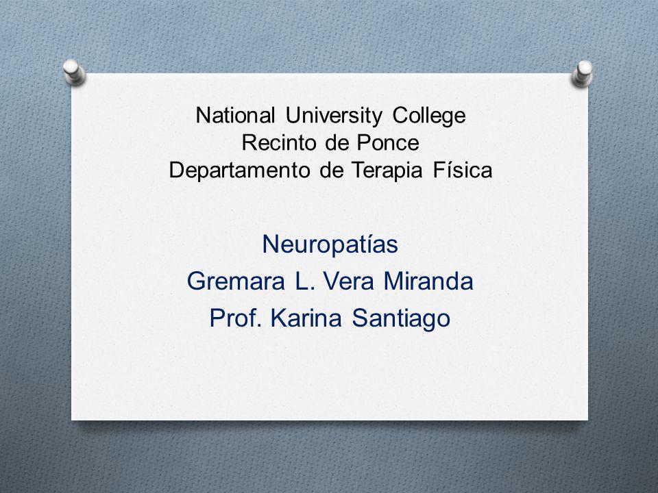 National University College Recinto de Ponce Departamento de Terapia Física Neuropatías Gremara L.