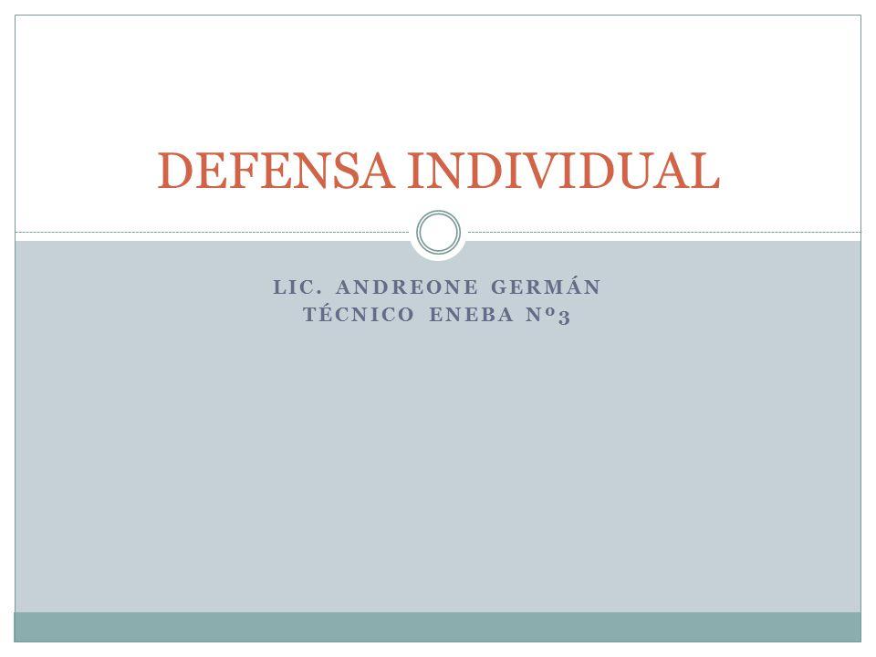 LIC. ANDREONE GERMÁN TÉCNICO ENEBA Nº3 DEFENSA INDIVIDUAL